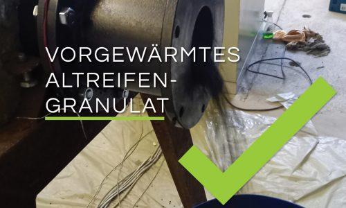 Erstes vorgewärmtes Reifengranulat erfolgreich produziert!